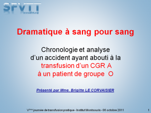 montsouris-2011-cas-clinique-07-dramatique-a-sang-pour-sang-analyse-d-un-accident-abo-lecorvaisier