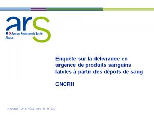 2012-11-15_13h45_fmc7_schlanger_cncrh_enquete_sur_la_delivrance_en_urgence_de_produits_sanguins_labiles_psl_a_partir_des_depots_de_sang