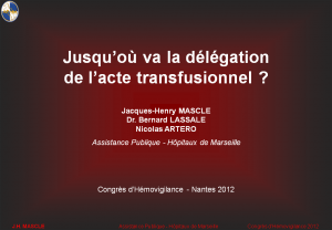 2012-11-15_16h00_comm_libre3_mascle_jusqu_ou_va_la_delegation_de_l_acte_transfusionnel