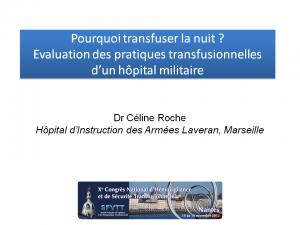 2012-11-15_16h00_comm_libre3_roche_pourquoi_transfuser_la_nuit_evaluation_des_pratiques_transfusionnelles_d_un_hopital_militaire